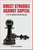 Direct Struggle Against Capital, Peter Kropotkin, 1849351708