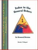 Index to the General Orders of the 1st Armored Division, in World War II 9781932891706
