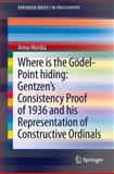 Gentzen's Consistency Proof of 1936 and His Representation of Constructive Ordinals, Horsk, Anna, 3319021702