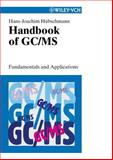 Handbook of GC/MS : Fundamentals and Applications, Hubschmann, Hans-Joachim, 3527301704