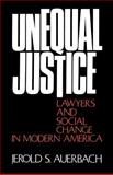 Unequal Justice, Jerold S. Auerbach, 0195021703