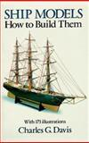 Ship Models, Charles G. Davis, 0486251705