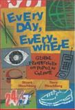 Every Day, Everywhere : Global Perspectives on Popular Culture, Hirschberg, Stuart and Hirschberg, Terry, 0767411706