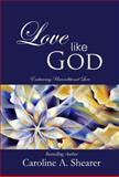 Love Like God, Caroline Shearer, 0983301700