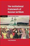 The Institutional Framework of Russian Serfdom, Dennison, Tracy, 1107661706
