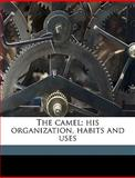 The Camel; His Organization, Habits and Uses, George Perkins Marsh, 1149311703