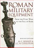 Roman Military Equipment from the Punic Wars to the Fall of Rome, Bishop, M. C., 1842171704