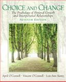 Choice and Change : The Psychology of Personal Growth and Interpersonal Relationships, O'Connell, April and O'Connell, Vincent, 0131891707