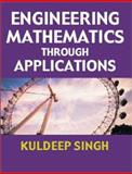 Engineering Mathematics Through Applications, Singh, Kuldeep, 0831131705