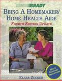 Being a Homemaker : Home Health Aide, Elana Zucker, 0835951707