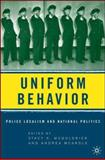 Uniform Behavior : Police Localism and National Politics, , 1403971706
