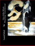 Orca Killer Whale Breaching~ Lined Journal, Laurel Sobol, 1500511706
