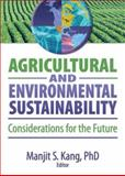 Agricultural and Environmental Sustainability : Considerations for the Future, Kang, Manjit S., 1560221704