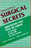 Abernathy's Surgical Secrets : Questions You Will Be Asked on Rounds, in the OR, and on Oral Exams, Alden H. Harken, Ernest Eugene Moore, Charles M. Abernathy, 1560531703
