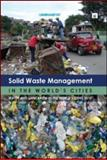 Solid Waste Management in the World's Cities : Water and Sanitation in the World's Cities 2010, Un-Habitat, 1849711704