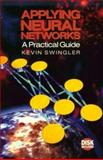 Applying Neural Networks : A Practical Guide, Swingler, Kevin, 0126791708