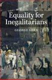 Equality for Inegalitarians, Sher, George, 0521251702