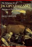 The Religious Art of Jacopo Bassano : Painting as Visual Exegesis, Berdini, Paolo, 0521561701