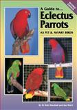 Eclectus Parrots : As Pet and Aviary Birds, Marshall, Robert and Ward, Ian, 0975081705