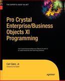 Pro Crystal Enterprise / BusinessObjects XI Programming, Ganz, Carl, 1430211709