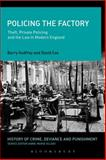 Policing the Factory : Theft, Private Policing and the Law in Modern England, Godfrey, Barry and Cox, David J., 1472581709