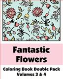 Fantastic Flowers Coloring Book Double Pack (Volumes 3 And 4), Various, 149351170X
