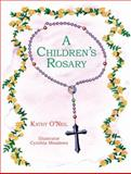 A Children's Rosary, Kathy O'Neil, 1612541704