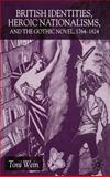 British Identities, Heroic Nationalisms, and the Gothic Novel, 1764-1824, Wein, Toni, 033397171X