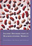 Income Distribution in Macroeconomic Models, Bertola, Giuseppe and Foellmi, Reto, 0691121710