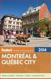 Fodor's Montreal and Quebec City 2014, Fodor Travel Publications Staff, 0804141711