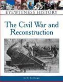 The Civil War and Reconstruction, Joe H. Kirchberger, 0816021716