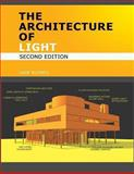 The Architecture of Light - Architectural Lighting Design Concepts and Techniques 2nd Edition