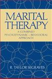 Marital Therapy : A Combined Psychodynamic -- Behavioral Approach, Segraves, R., 146844171X