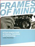Frames of Mind : A Post-Jungian Look at Film, Television and Technology, Hockley, Luke, 1841501719