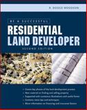 Be a Successful Residential Land Developer, Woodson, R. Dodge, 0071441719