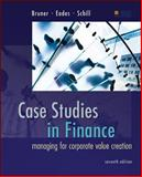 Case Studies in Finance : Managing for Corporate Value Creation, Bruner, Robert and Eades, Kenneth, 007786171X