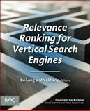 Relevance Ranking for Vertical Search Engines, Long, Bo and Chang, Yi, 0124071716