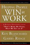 Helping People Win at Work, Ken Blanchard and Garry Ridge, 0137011717