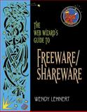 The Web Wizard's Guide to Freeware and Shareware, Lehnert, Wendy G., 0201741717