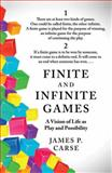 Finite and Infinite Games, James Carse, 1476731713