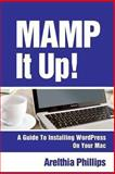 MAMP IT up: a Guide to Installing WordPress on Your Mac, Arelthia Phillips, 149219171X