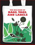 The Big Book of Bags, Tags, and Labels, Cristian Campos and Max Webber, 0061691712