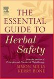 The Essential Guide to Herbal Safety, Mills, Simon and Bone, Kerry, 0443071713