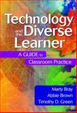 Technology and the Diverse Learner : A Guide to Classroom Practice, Bray, Marty and Brown, Abbie, 0761931716