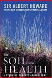 The Soil and Health : A Study of Organic Agriculture, Howard, Albert, 0813191718