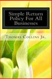 Simple Return Policy for All Businesses, Thomas Collins, 1494391716