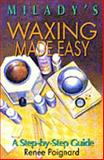 Waxing Made Easy : A Step-by-Step Guide, Poignard, Renee, 1562531719