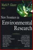 New Frontiers in Environmental Research, Glazer, Mark P., 1600211712