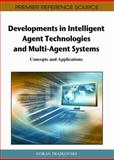 Developments in Intelligent Agent Technologies and Multi-Agent Systems : Concepts and Applications, Goran Trajkovski, 1609601718