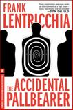 The Accidental Pallbearer, Frank Lentricchia, 1612191711